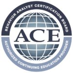 Behavior Analyst Certification Board Authorized Continuing Education Provider ACE
